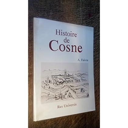 Histoire de Cosne monographie des villes et villages de France - tirage limité exemplaire n° 30 -