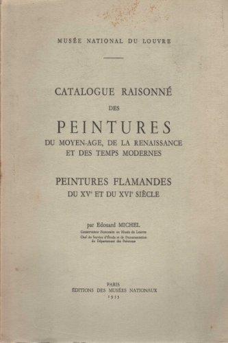 CATALOGUE RAISONNE DES PEINTURES DU MOYE...