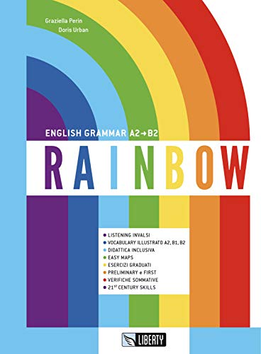 Rainbow. English grammar A2-B2 [Lingua inglese]