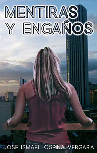 MENTIRAS Y ENGAÑOS (Melquíades) eBook: José Ismael Ospina Vergara ...