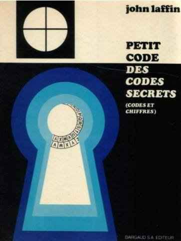 Petit code des codes secrets codes chiffres par John Laffin