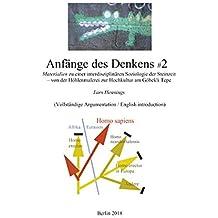 Anfänge des Denkens #2: Materialien zu einer interdisziplinären Soziologie der Steinzeit  - von der Höhlenmalerei zur Hochkultur am Göbekli Tepe