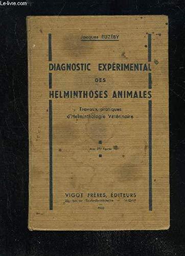 DIAGNOSTIC EXPERIMENTAL DES HELMINTHOSES ANIMALES - TRAVAUX PRATIQUES D'HELMINTOLOGIE VETERINAIRE