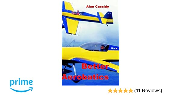 Better Aerobatics: Vol 1: Amazon co uk: Alan Charles Cassidy