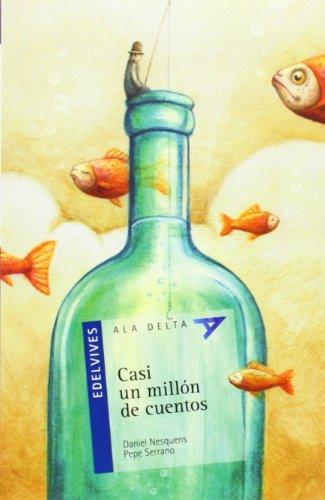 Casi un millón de cuentos (Ala Delta (Serie Azul)) por Daniel Marcos Sanchez
