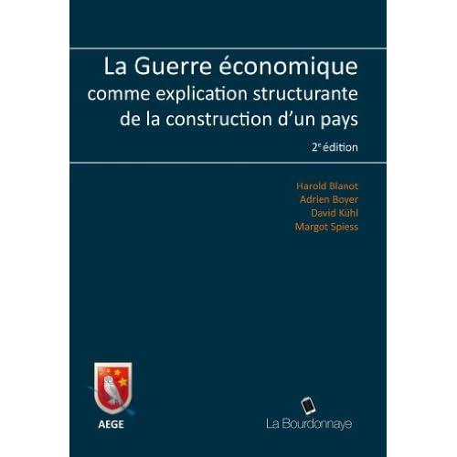 La guerre économique comme explication structurante de la construction d'un pays de Harold Blanot (21 mai 2014) Broché