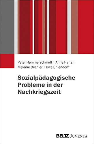 Sozialpädagogische Probleme in der Nachkriegszeit