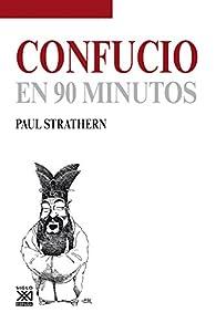 Confucio en 90 minutos par Paul Strathern