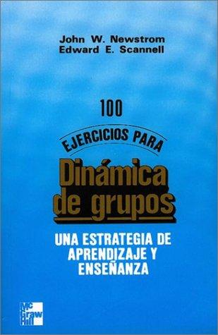 Descargar Libro 100 Ejerc P/Dinamica De Grup de John Newstron