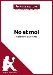 No et moi de Delphine de Vigan (Fiche de lecture): Résumé complet et analyse détaillée de l'oeuvre (French Edition)