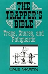 Trapper's Bible: Traps, Snares and Pathguards