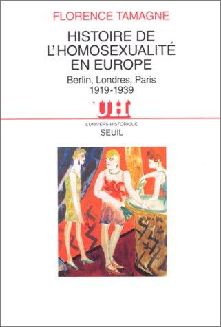 Histoire de l'homosexualité en Europe : Berlin, Londres, Paris, 1919-1939