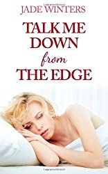 Talk Me Down From The Edge by Jade Winters (2011-12-27)
