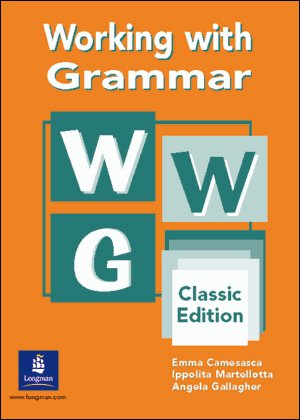 Working with grammar. Classic edition. Per le Scuole superiori