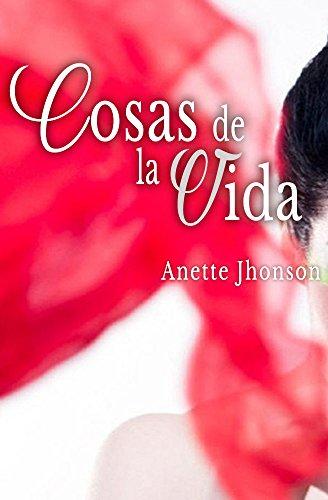 Cosas de la vida por Anette Jhonson