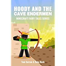 MINECRAFT: Hoody and the Cave Endermen (Book 4) (minecraft diaries, minecraft books for kids, minecraft adventures, minecraft handbook, minecraft edition, ... Fairy Tales Series) (English Edition)