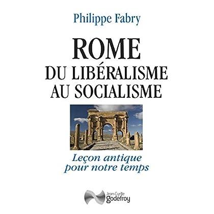 Rome, du libéralisme au socialisme: Leçons antiques pour notre temps (Fabry)