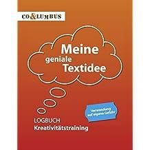 Meine geniale Textidee: Logbuch Kreativitätstraining