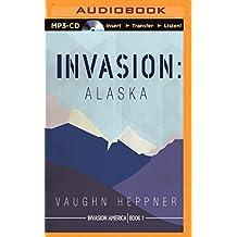Invasion: Alaska (Invasion America) by Vaughn Heppner (2015-01-27)