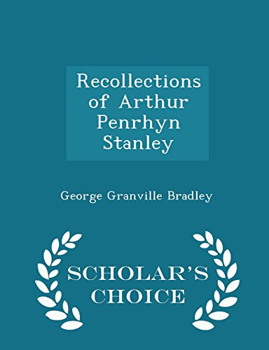 Recollections of Arthur Penrhyn Stanley - Scholar's Choice Edition