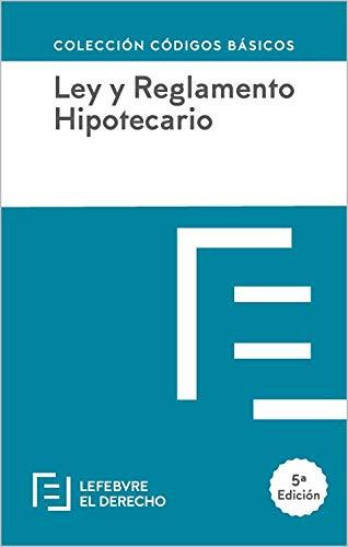 Ley y Reglamento Hipotecario: Código Básico (Códigos Básicos)