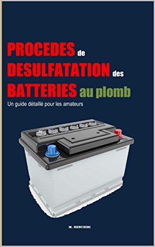 Procds de dsulfatation des batteries au plomb: un guide dtaill pour les amateurs