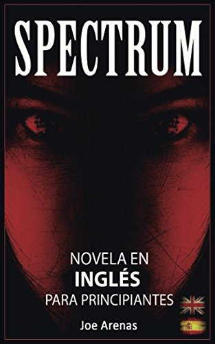 Spectrum: Novela de Terror en Inglés para Principiantes con Textos Paralelos (Bilingüe: Inglés - Español) (Novelas en Inglés)