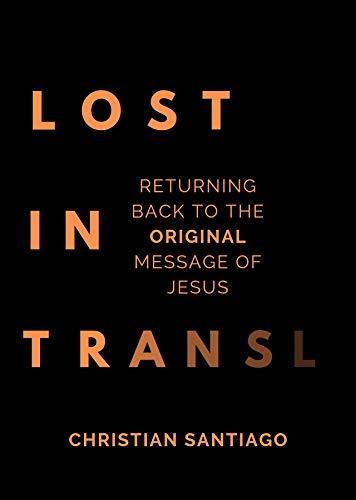 Lost In Translation: Returning Back to the Original Message of Jesus (English Edition)