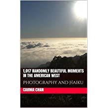 1,017 Randomly Beautiful Moments in the American West: Photography and Haiku (English Edition)