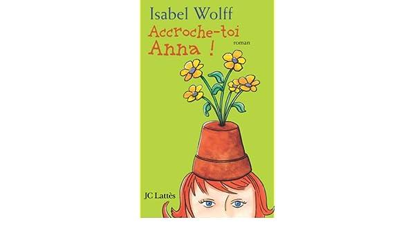 Accroche-toi Anna (Romans étrangers) (French Edition)