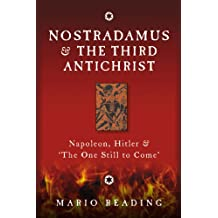 Nostradamus & The Third Antichrist: Napoleon, Hitler & #The One Still to Come#