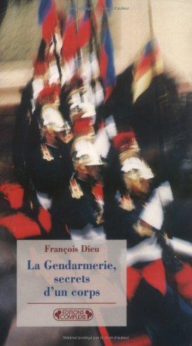 Secrets de corps : sociologie de gendarmerie