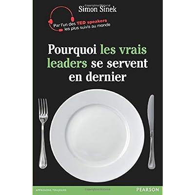 Pourquoi les vrais leaders se servent en dernier?