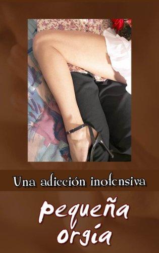 Una adicción inofensiva pequeña orgía