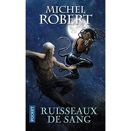 Ruisseaux de sang, Michel Robert