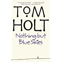 Nothing But Blue Skies by Tom Holt (2002-01-17)