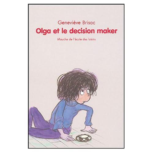 Olga et le Décision Maker
