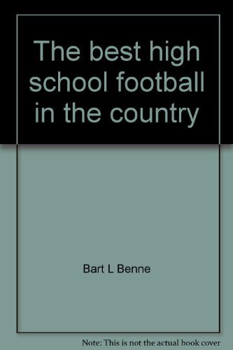 The Best High School Football in the Country: A History of Plano, Texas, High School Football from 1900 to the Present by Bart Benne (1989-08-02) par Bart Benne