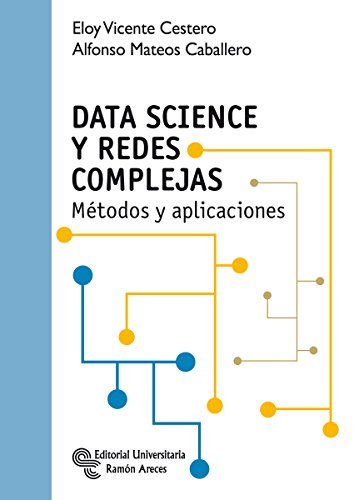 Data Science y Redes Complejas (Manuales) por Eloy Vicente Cestero