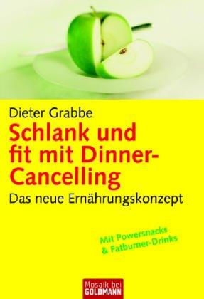 Schlank und fit mit Dinner-Cancelling: Das neue Ernährungskonzept