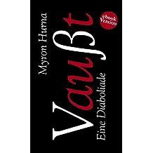 Vaußt. Eine Diaboliade: Verkaufe Seele gegen 7 Bestseller