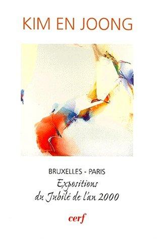 Kim En Jong: Bruxelles-Paris, expositions du Jubilé de l'an 2000 par En Joong Kim