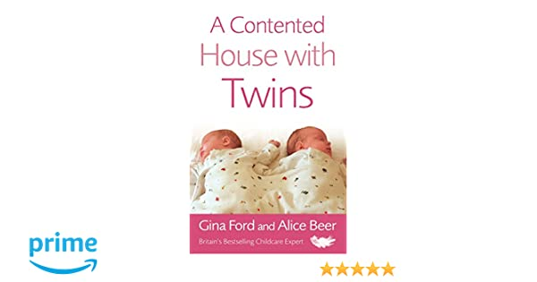 A Contented House With Twins: Amazon.de: Alice Beer, Gina Ford:  Fremdsprachige Bücher