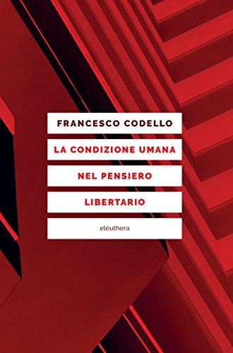 La condizione umana nel pensiero libertario di Francesco Codello