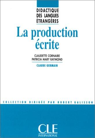 La production écrite - Didactique des langues étrangères - Livre