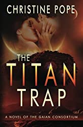 The Titan Trap: Volume 5 (The Gaian Consortium Series) by Christine Pope (2014-11-11)