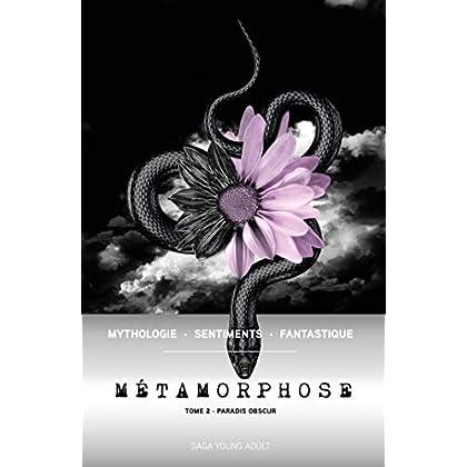 Métamorphose T02: Paradis obscur