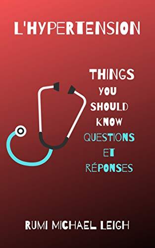 Couverture du livre Hypertension: Things you should know (Questions et Réponses)