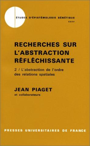 recherches-sur-labstraction-reflechissante-tome-2-1ere-edition-labstraction-de-lordre-des-relations-
