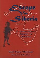 Escape Via Siberia: A Jewish Child's Odyssey of Survival by Dorit Bader Whiteman (1999-12-30)